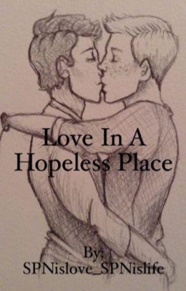 Love in a Hopeless Place (Destiel)