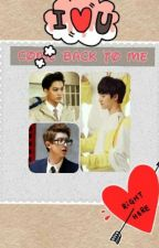 EXO (COME BACK TO ME) by ExoArdent
