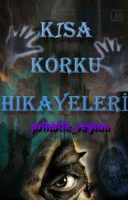 Kısa Korku Hikayeleri by psikotik_seytan