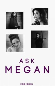 Ask Megan c: by DeadlyLxve
