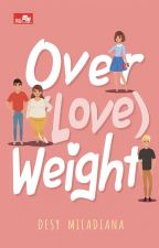 NEW Over(love)weight by DesyMiladiana