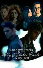 Shadowhunters - City of Broken Hearts by Malec_1234