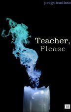Teacher, Please by preguicadisso