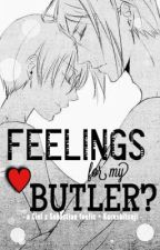 Feelings for My Butler? (Ciel x Sebastian) [Version.1] by Bitcchan