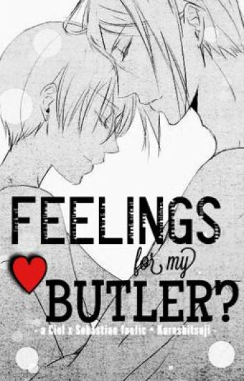 Feelings for My Butler? (Ciel x Sebastian) [Version.1]