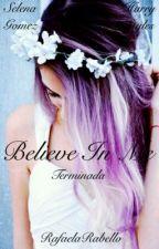 Believe in me Concluído by RafaelaRabello