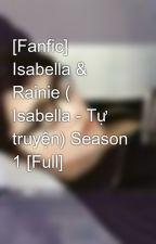 [Fanfic] Isabella & Rainie ( Isabella - Tự truyện) Season 1 [Full] by Jin_seobang