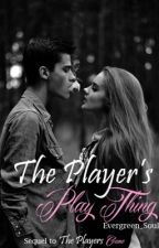 The Player's Play Thing (Watty Awards 2016) by Evergreen_Soul