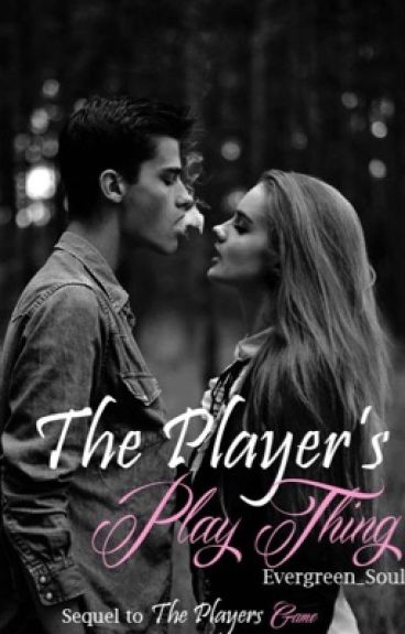 The Player's Play Thing (Watty Awards 2016)