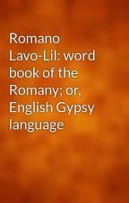 Romano Lavo-Lil: word book of the Romany; or, English Gypsy language by gutenberg