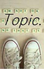 Topic. by nikkierush