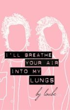 I'll Breathe Your Air Into My Lungs // Portuguese by louiswhysogay