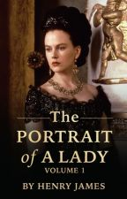 The Portrait of a Lady - Volume 1 by gutenberg