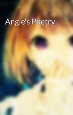 Angie's Poetry by TheAngeliqueNovelist