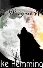 The Rogue Wolf by dallasing5sosxx