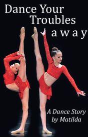 Dance Your Troubles Away by MattieButterfly