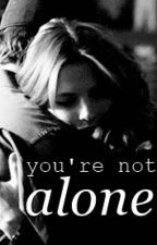 You're Not Alone by caskxttalways
