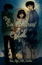The six children of chaos [PJ/HOO Crossover] by live_life_with_books