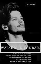 السَير تَحتُ المَطر. by IdkxElena