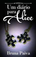 Um Diário para Alice by Bruna-Paiva