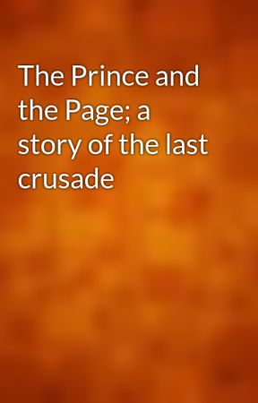 The Prince and the Page; a story of the last crusade