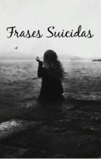 Frases Suicidas by 0SuicideRoom0