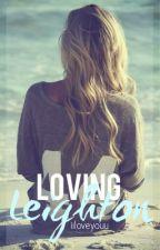 Loving Leighton  by iiloveyouu