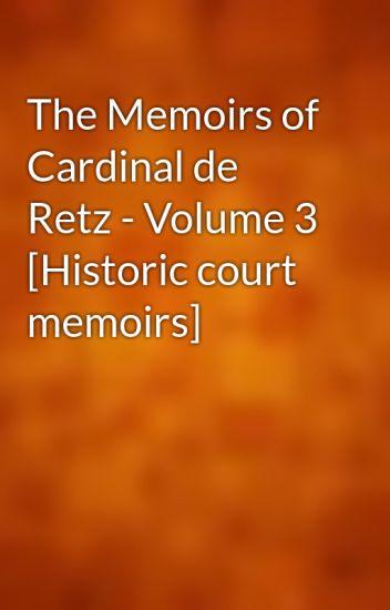 The Memoirs of Cardinal de Retz - Volume 3 [Historic court memoirs]
