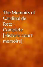 The Memoirs of Cardinal de Retz - Complete [Historic court memoirs] by gutenberg