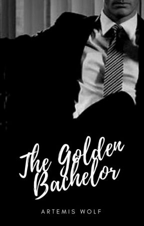 The Golden Bachelor [EDITING] - Broken Souls Series #1 by TheWritingWolf1