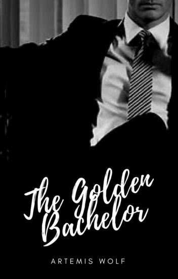 The Golden Bachelor [EDITING] - Broken Souls Series #1