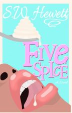Five Spice | Romantic Suspense by MsHewett