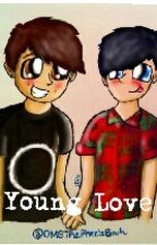 Young Love (Phan smut/fluff) by OMGThePheelsBruh