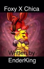 Foxy X Chica by EnderKing_Mc