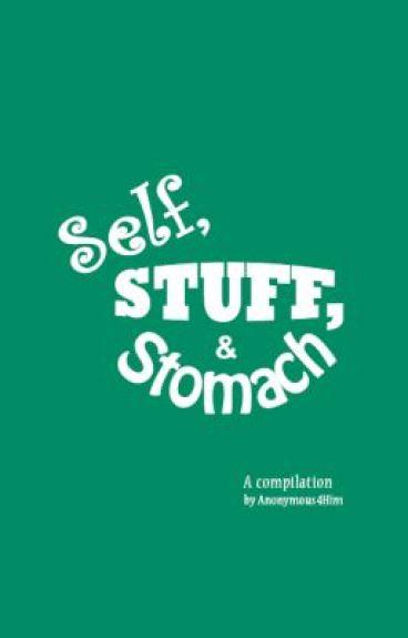 Self, STUFF, & Stomach