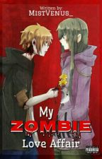 My Zombie Love Affair [Under Revision]  by MistVenus_