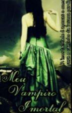 Meu Vampiro Imortal - Livro 2 (Não editado) by 100Sah