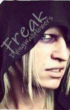 Freak // Mister Morgue Fan Fiction by DyingWallflowers