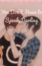You Don't Have to Speak, Darling. (Mute!Phil~Phan) by bloodyfandoms