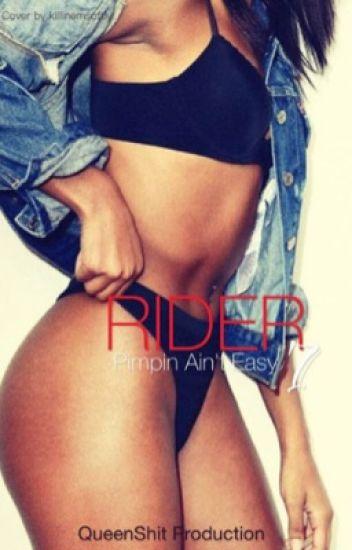 RIDER 7:Pimpin ain't easy august alsina)