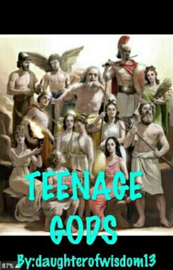 Teenage Gods?!