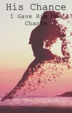 His Chance (Editing) by XxxGraysonxxX