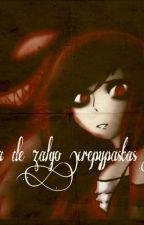 la hija de zalgo(creepypastas y tu)(temporada 1 y 2) by marifernandaguerrero
