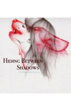 Hiding Between Shadows (Original) by ForsakenDestiny