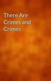 There Are Crimes and Crimes by gutenberg
