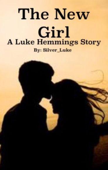 The New Girl - A Luke Hemmings Story