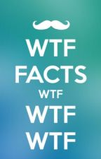 WTF FACTS! by angelinapopstar