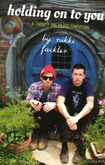 Holding On To You (A Twenty One Pilots Fanfiction)