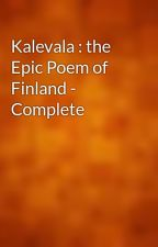 Kalevala : the Epic Poem of Finland - Complete by gutenberg