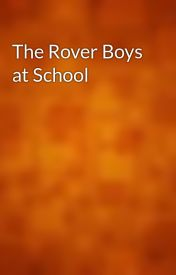 The Rover Boys at School by gutenberg